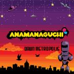 Anamanaguchi - Dawn Metropolis